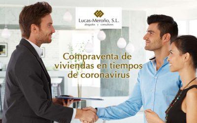 Compraventa de viviendas en tiempos de coronavirus: riesgos, opciones y estrategias