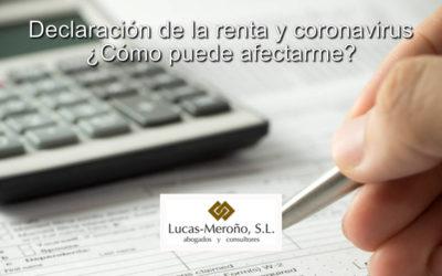 Declaración de la renta y coronavirus, ¿cómo puede afectarme?